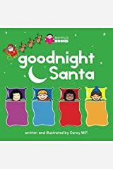 Goodnight Santa by Corey M.P. (2015-11-18) Paperback