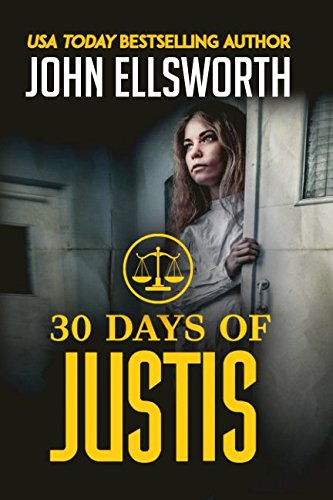 30 Days of Justis (Michael Gresham Legal Thrillers)
