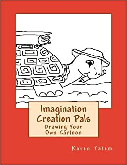 Imagination Creation Pals: Drawing Your Own Cartoon (Simple Lines) (Volume 1) by Karen Lee Tatem (2013-10-11)