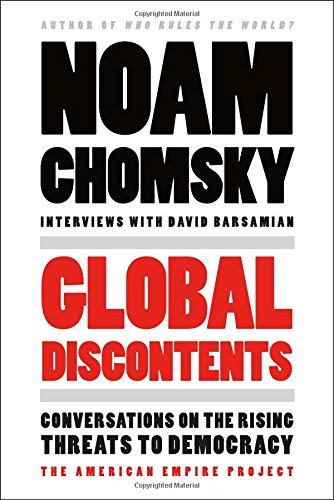 Book cover from Global Discontents: Conversations on the Rising Threats to Democracy (American Empire Project)by Noam Chomsky