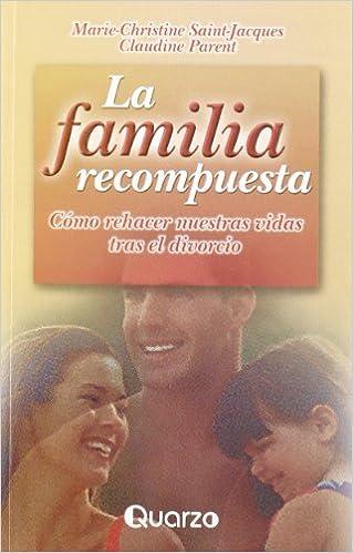 Book La Familia Recompuesta: Como Rehacer Nuestras Vidas Tras el Divorcio