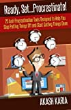 """""""This is one book you should not delay reading! Provides clear, practical advice on how to overcome procrastination"""" ~ Gillian Findlay   DISCOVER HOW TO STOP PROCRASTINATING & START GETTING THINGS DONE  Do you find yourself often putting things o..."""