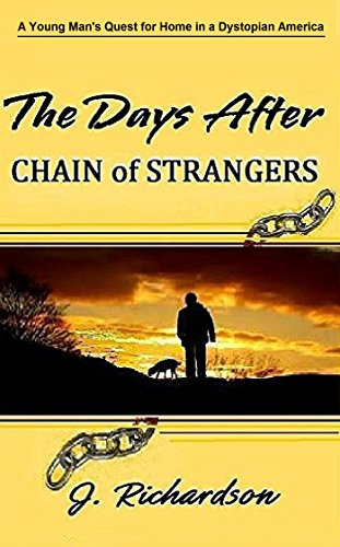 Book: The Days After (Chain of Strangers) by J. Richardson