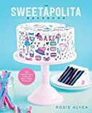 The Sweetapolita Bakebook: 75 Fanciful Cakes, Cookies, and More to Decorate