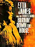 Etta James & The Roots Band - Burnin' Down The house