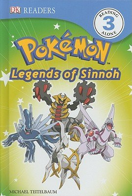 Pokemon: Legends of Sinnoh! [DK READERS POKEMON LEGENDS OF] [Hardcover]
