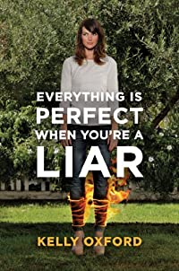 Everything Is Perfect When You're A Liar by Kelly Oxford ebook deal