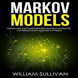 Markov Models: Supervised and Unsupervised Machine Learning Audiobook