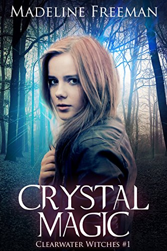 Crystal Magic (Clearwater Witches Book 1) by [Freeman, Madeline]