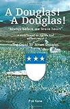 A Douglas! A Douglas!, Patrick M. Kane, 1412024129