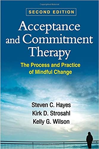 acceptance and commitment therapy the process and practice of