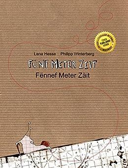 Fünf Meter Zeit/Fënnef Meter Zäit: Kinderbuch Deutsch-Luxemburgisch (zweisprachig/bilingual) (German Edition) by [Winterberg, Philipp, Hesse, Lena]