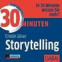 30 Minuten Storytelling Hörbuch von Christián Gálvez Gesprochen von: Gisa Bergmann, Dirk Pettenkofer, Gordon Piedesack