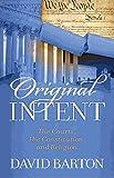 Original Intent: The Courts, the Constitution, & Religion