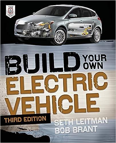 Build Your Own Electric Vehicle, Third Edition: Seth Leitman, Bob Brant:  9780071770569: Amazon.com: Books