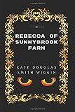 Rebecca of Sunnybrook Farm: By Kate Douglas Wiggin - Illustrated