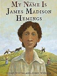 My Name Is James Madison Hemings