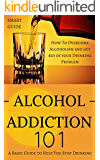 Alcoholism: Alcohol Abuse Treatment - How to Overcome Alcoholism and Get Rid of Your Drinking Problem for Life (Alcoholism Recovery - Alcoholism free memoir ... - Alcohol Addiction - Alcohol Abuse Book 1)