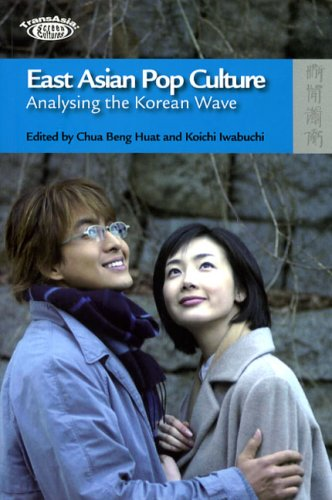 East Asian Pop Culture : Analysing the Korean Wave