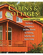 Cabins & Cottages, Revised & Expanded Edition: The Basics of Building a Getaway Retreat for Hunting, Camping, and Rustic Living