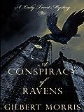 A Conspiracy of Ravens, Gilbert Morris, 1410417573