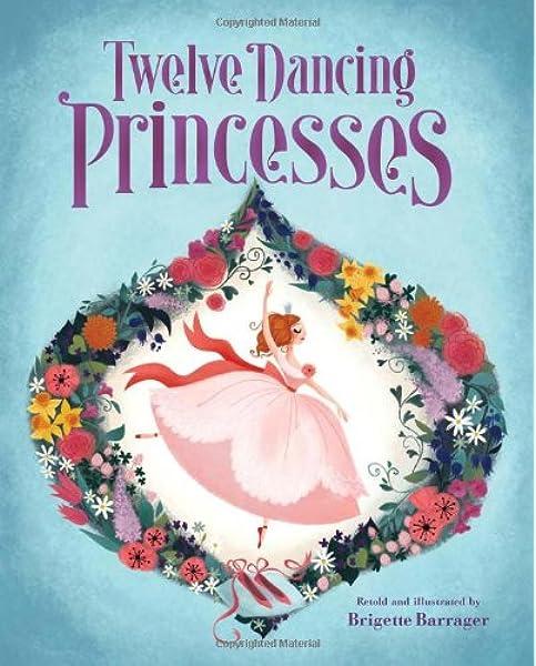 The Twelve Dancing Princesses Books About Princess Dancing