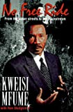 img - for No Free Ride: From the Mean Streets to the Mainstream by Kweisi Mfume (1996-08-20) book / textbook / text book