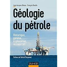 Géologie du pétrole : Historique, genèse, exploration, ressources (Sciences de la Terre) (French Edition)