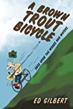 A Brown Trout Bicycle: Once Upon the Woods and Waters