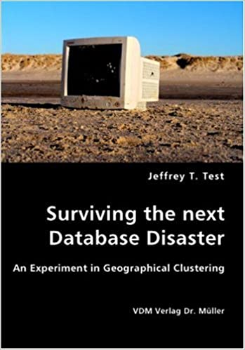 Surviving the next Database Disaster