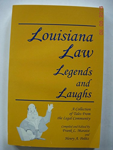 Louisiana Law - -Legends and Laughs: A collection of tales from the legal community