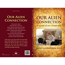 Our Alien Connection: In quest of our greatness