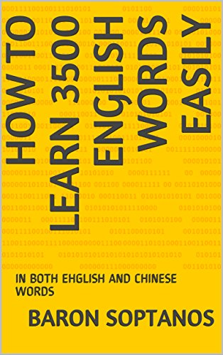 HOW TO LEARN 3500 ENGLISH WORDS EASILY : IN BOTH EHGLISH AND CHINESE WORDS