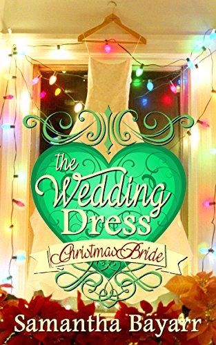 The Wedding Dress: Christian Contemporary Romance : Christmas Bride