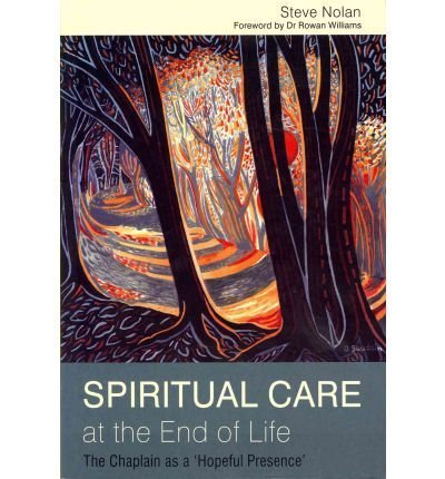 Spiritual Care at the End of Life: The Chaplain as a 'hopeful Presence' (Paperback) - Common pdf epub