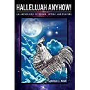 Hallelujah Anyhow!: A Healing Anthology of Poems, Letters, Prayers & Art