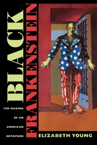 Black Frankenstein: The Making of an American