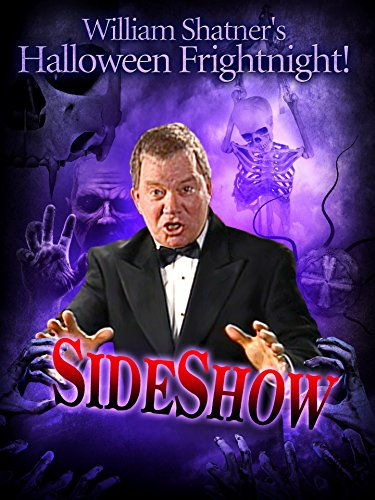 William Shatner's Halloween Frightnight: Sideshow -