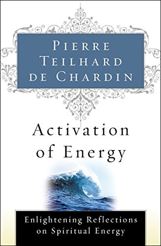 Activation of Energy: Enlightening Reflections on Spiritual Energy