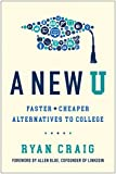 img - for A New U: Faster + Cheaper Alternatives to College book / textbook / text book