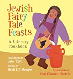 img - for Jewish Fairy Tale Feasts: A Literary Cookbook book / textbook / text book