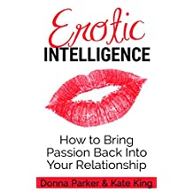 EROTIC INTELLIGENCE: How to bring passion back into your marriage