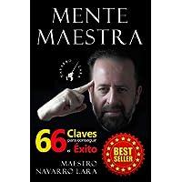 Mente Maestra: Las 66 Claves para Conseguir el
