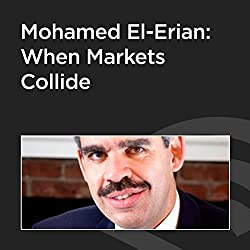 Mohamed El-Erian: When Markets Collide