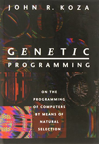 Genetic Programming: On The Programming Of Computers By Means Of Natural Selection (Complex Adaptive Systems)