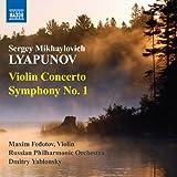 Lyapunov: Violin Concerto - Symphony No. 1