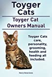 Toyger Cats. Toyger Cat Owners Manual. Toyger Cats care, personality, grooming, health and feeding all included.