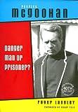 img - for Patrick McGoohan: Danger Man or Prisoner? book / textbook / text book
