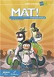 Mat ! Exercices et jeux: Cahier d'échecs MatPat