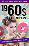1960s Quiz Book: 1000 questions for the whole family